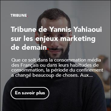 Tribune de Yannis Yahiaoui sur les enjeux marketing de demain